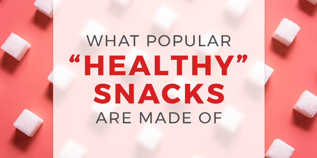 What Popular 'Healthy' Snacks Are Made Of